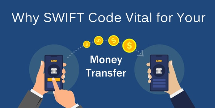 SWIFT Code Vital for Money Transfer, International Wire Transfer